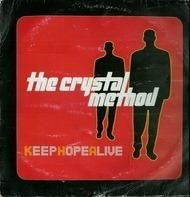 The Crystal Method - Keep hope alive