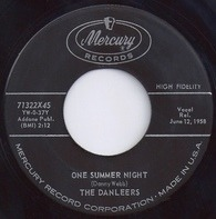 The Danleers - One Summer Night / Wheelin' And A-Dealin'