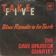 The Dave Brubeck Quartet - Take Five / Blue Rondo A La Turk