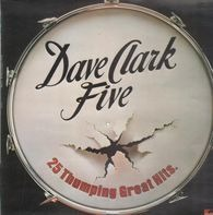 The Dave Clark five - 25 Thumping Great Hits