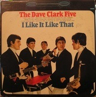 The Dave Clark Five - I Like It Like That