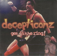 The Decepticonz - Get In The Ring!