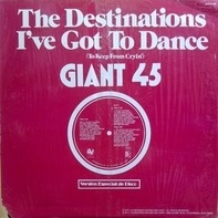 The Destinations - I've Got To Dance (To Keep From Cryin')