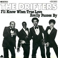 The Drifters - I'll Know When True Love Really Passes By
