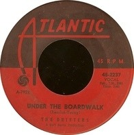 The Drifters - Under The Boardwalk / I Don't Want To Go On Without You