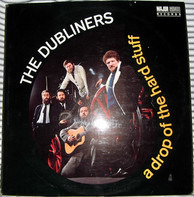 The Dubliners - A Drop of the Hard Stuff