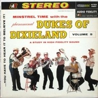The Dukes Of Dixieland - Minstrel Time With The Phenomenal Dukes Of Dixieland Volume 5 (You Have To Hear It To Believe It!]