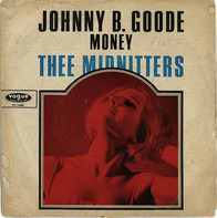 Thee Midniters - Johnny B. Goode / Money