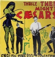 Thee Mighty Caesars - English Punk Rock Explosion!