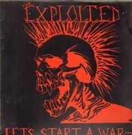 The Exploited - Let's Start a War... Said Maggie One Day