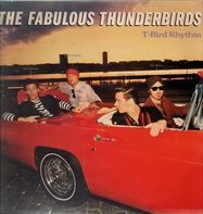 The Fabulous Thunderbirds - T-Bird Rhythm