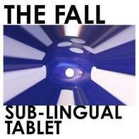 The Fall - Sub-Lingual Tablet (Limited 2lp Edition)