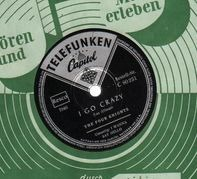 The Four Knights - I Go Crazy / I Wanna Say Hello