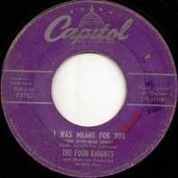 The Four Knights - I Was Meant For You (The Wah-Wah Song) / They Tell Me