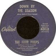 The Four Preps - Down By The Station / Listen Honey (I'll Be Home)