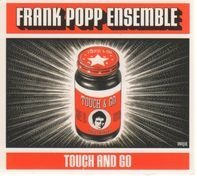 The Frank Popp Ensemble - Touch And Go