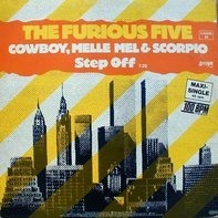 The Furious Five Featuring Cowboy , Melle Mel & Scorpio - Step Off