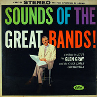 The Glen Gray Casa Loma Orchestra - Sounds Of The Great Bands!