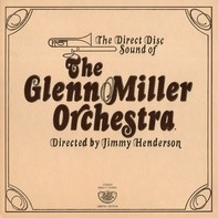 The Glenn Miller Orchestra - The Direct Disc Sound Of The Glenn Miller Orchestra