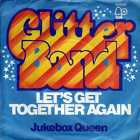 The Glitter Band - Let's Get Together Again / Jukebox Queen