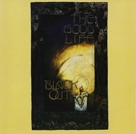 The Good Life - Black Out