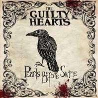 The GUILTY HEARTS - Pearls Before Swine