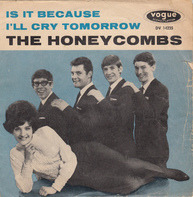 The Honeycombs - Is It Because / I'll Cry Tomorrow