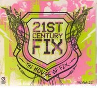 The House Of Fix - 21st Century Fix