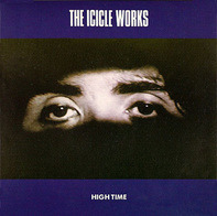 The Icicle Works - High Time