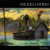 The Icicle Works - Seven Horses