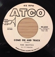 The Ikettes - Troubles On My Mind / Come On And Truck