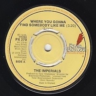 The Imperials - Where You Gonna Find Somebody Like Me / Another Star