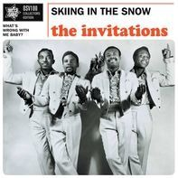 The Invitations - Skiing In The Snow/What's Wrong With Me