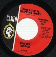 The Ivy League - Our Love Is Slipping Away / I Could Make You Fall In Love