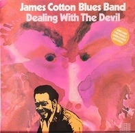 The James Cotton Blues Band - Dealing With The Devil