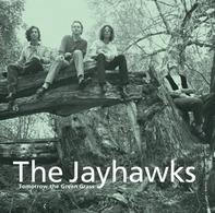 The Jayhawks - Tomorrow the Green Grass