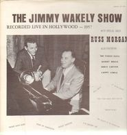 The Jimmy Wakely Show, Russ Morgan - The Jimmy Wakely Show With Special Guest Russ Morgan