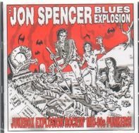 The JON SPENCER BLUES EXPLOSION - JUKEBOX EXPLOSION ROCKIN' MID-90S