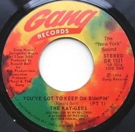 The Kay-Gees - You've Got To Keep On Bumpin'