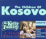 The Kelly Family - The Children Of Kosovo
