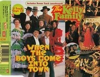 The Kelly Family - When The Boys Come Into Town