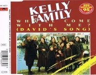 the Kelly Family - Who'll Come With Me (David's Song)