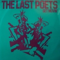 The Last Poets - Get Movin'