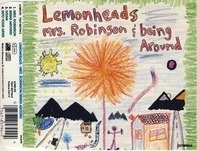 The Lemonheads - Mrs. Robinson / Being Around