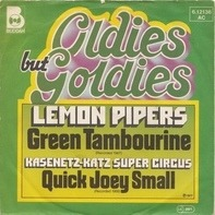 The Lemon Pipers / Kasenetz-Katz Super Circus - Green Tambourine / Quick Joey Small