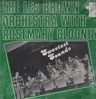 The Les Brown Orchestra, Rosemary Clooney - Sweetest Sounds