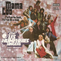 The Les Humphries Singers - Mama Loo / I'm From The South, I'm From Ge-O-Orgia