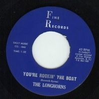 The Longhorns - You're Rockin' The Boat / No Man At All