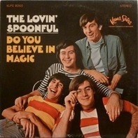 Lovin' Spoonful - Do You Believe in Magic