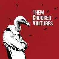Them Crooked Vultures - Them Crooked Vultures
